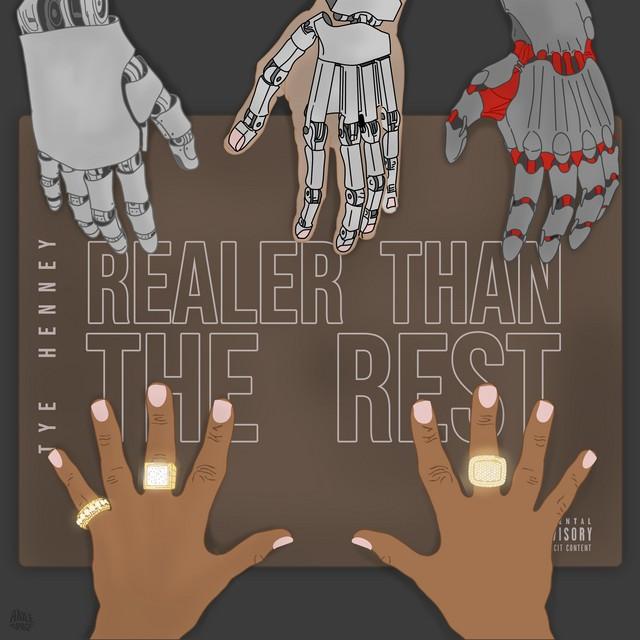 Tye Henney – Realer Than The Rest