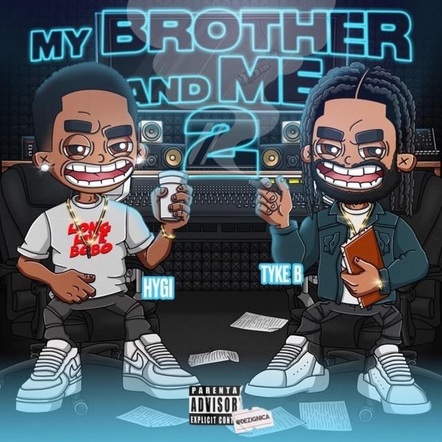 Tyke B & Hygi Da Goat – My Brother And Me 2