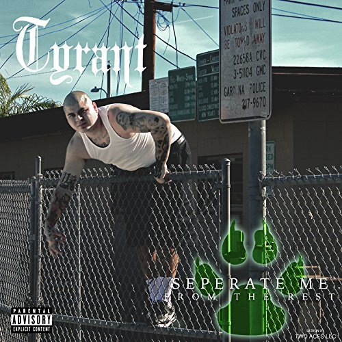Tyrant – Separate Me From The Rest