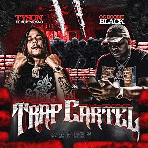 Tyson El Dominicano & OG Boobie Black – Trap Cartel