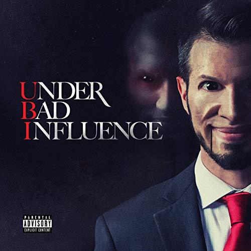 Ubi – Under Bad Influence