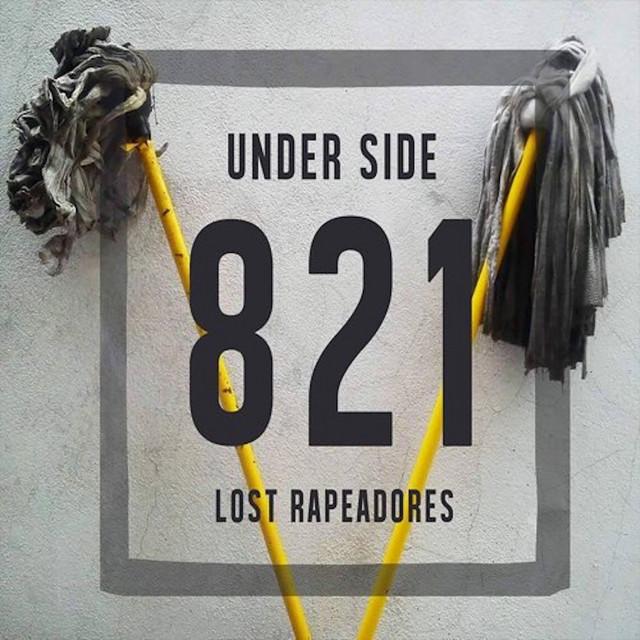 Under Side 821 - Lost Rapeadores