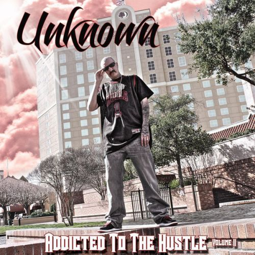 Unknown – Addicted To The Hustle, Vol. 2