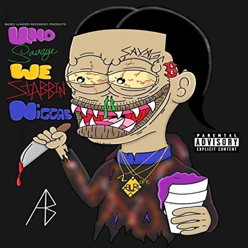 Uno Savage – We Stabbin Niggas