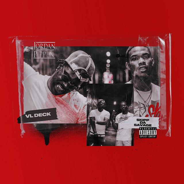 VL Deck & Skipp Da Savage – Jordan Pippen – EP