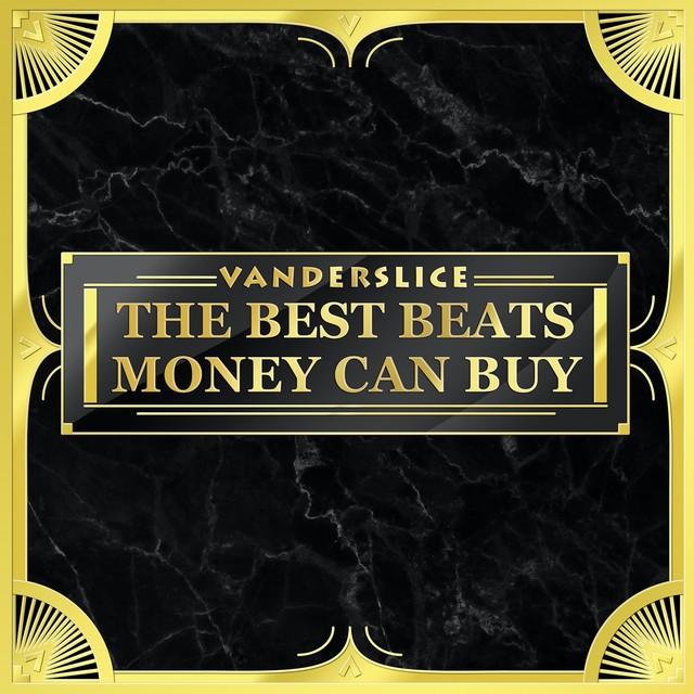 Vanderslice – The Best Beats Money Can Buy