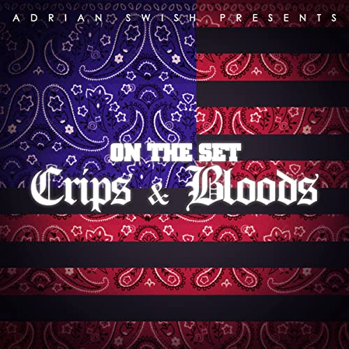 Various - Adrian Swish Presents On The Set Crips & Bloods