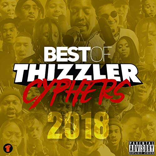 Various – Best Of Thizzler Cyphers 2018