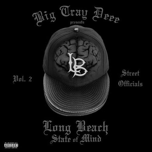 Various – Big Tray Deee Presents: Long Beach State Of Mind, Vol. 2: Street Officialz