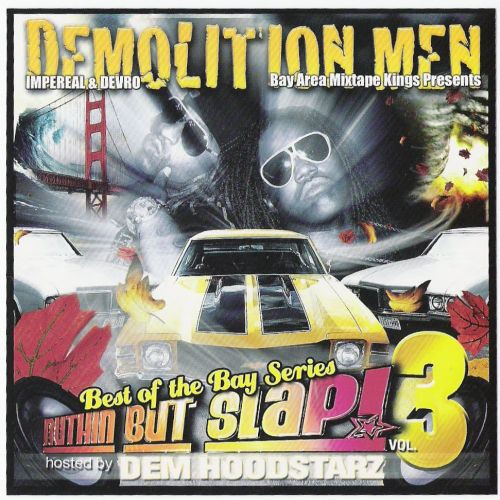 Various – Demolition Men & Dem Hoodstarz Presents Nuthin But Slap! Vol. 3 (Best Of The Bay Series)