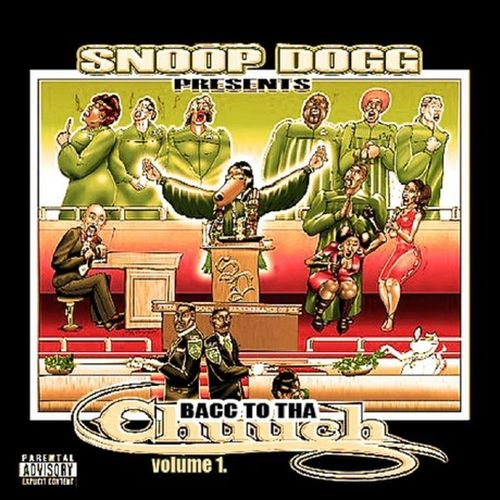 Various – Snoop Dogg Presents Bacc To Tha Chuuch, Volume 1