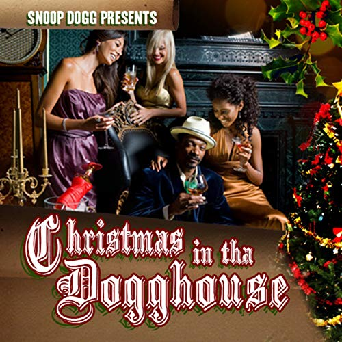 Various - Snoop Dogg Presents Christmas In The Dogghouse