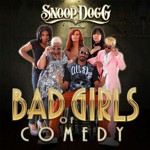 Various – The Bad Girls Of Comedy (Snoop Dogg Presents)