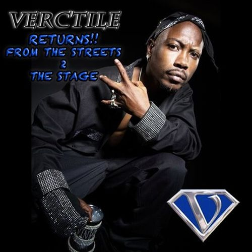 Verctile – Returns From The Streets 2 The Stage