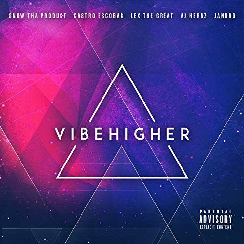 Vibe Higher & Snow Tha Product – Vibe Higher