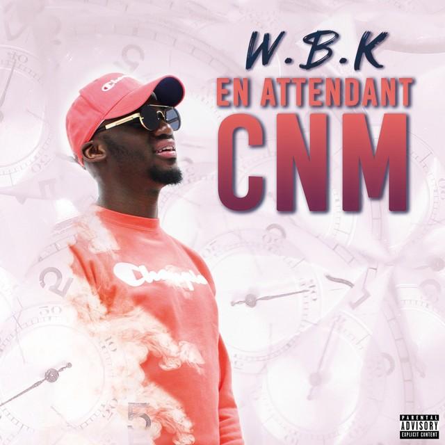 W.B.K – En Attendant CNM