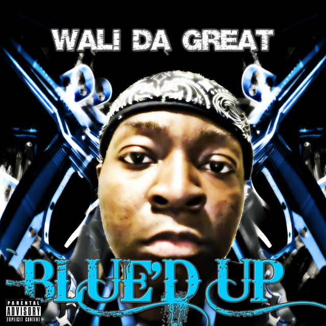 Wali Da Great – Blue'D Up