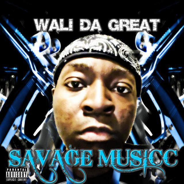 Wali Da Great – Savage Musicc