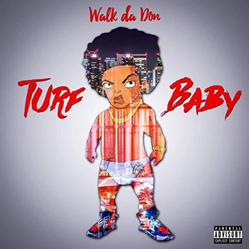Walk Da Don – Turf Baby