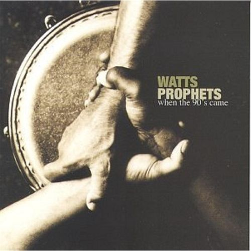 Watts Prophets - When The 90's Came