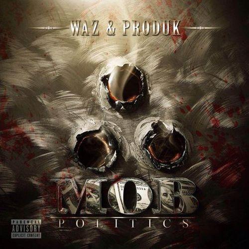 Waz & Produk – Mob Politics