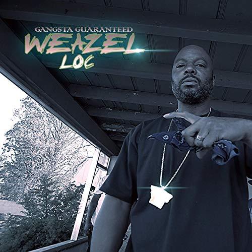 Weazel Loc – Gangsta Guaranteed