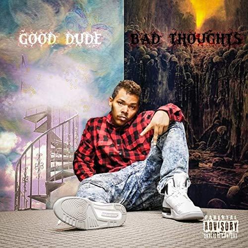 Weird Musik – Good Dude Bad Thoughts