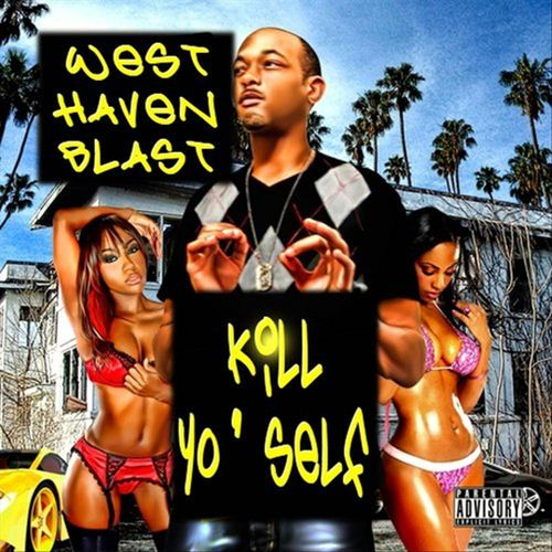 West Haven Blast – Kill Yo'self