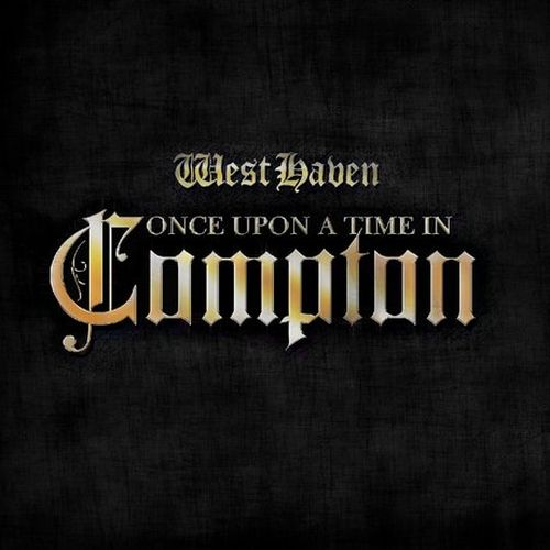 West Haven Blast – Once Upon A Time In Compton