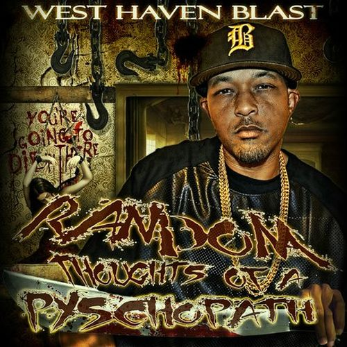 West Haven Blast – Random Thoughts Of A Psychopath