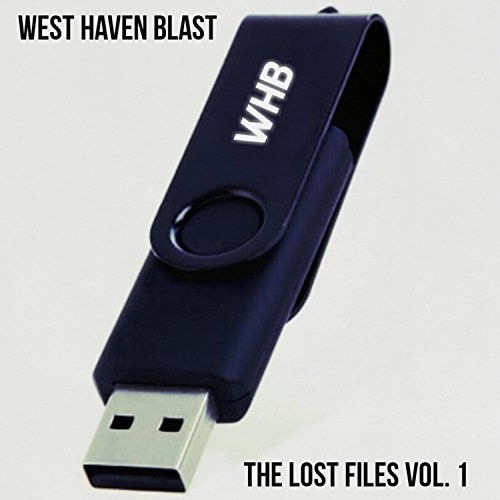 West Haven Blast – The Lost Files, Vol. 1