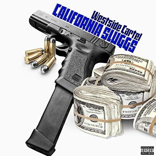 Westside Cartel - California Sluggs