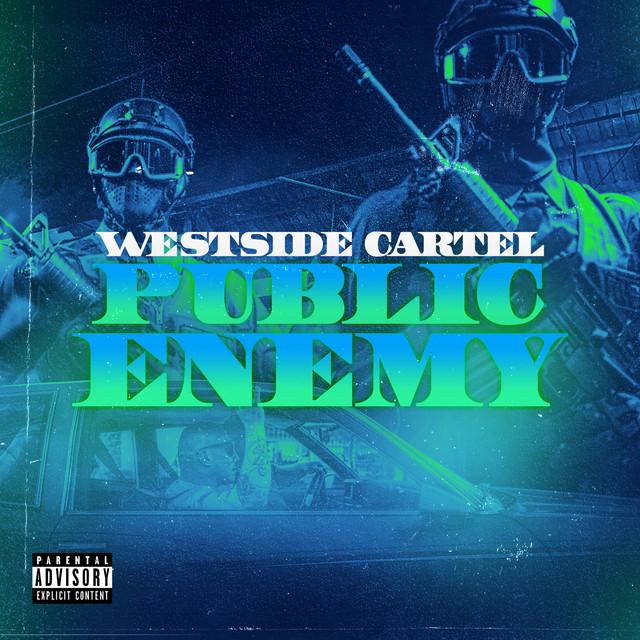 Westside Cartel – Public Enemy