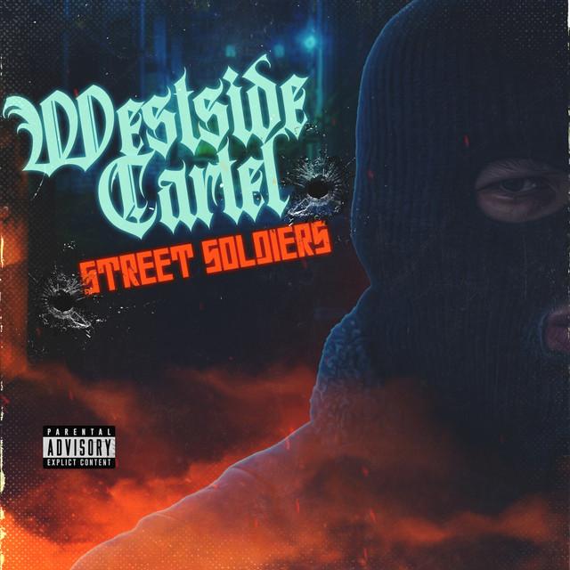 Westside Cartel – Street Soldiers