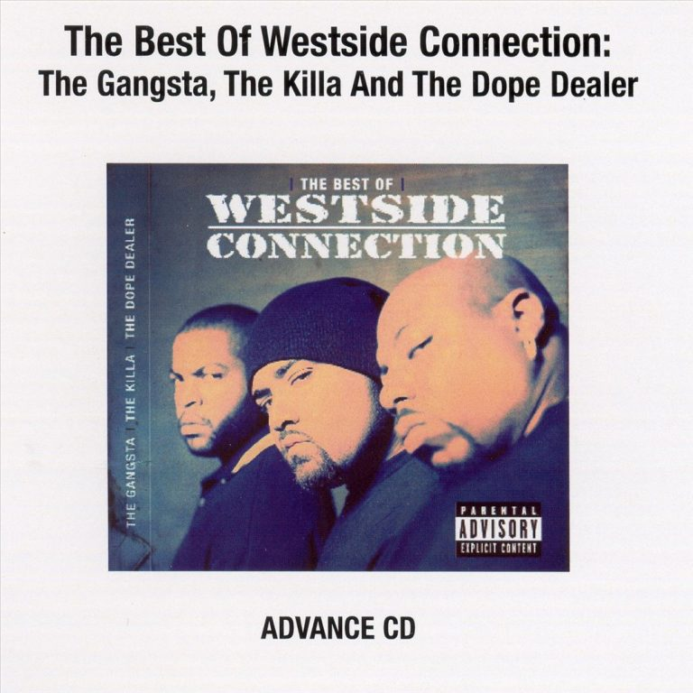 Westside Connection – The Best Of: The Gangsta/ The Killa/ The Dope Dealer