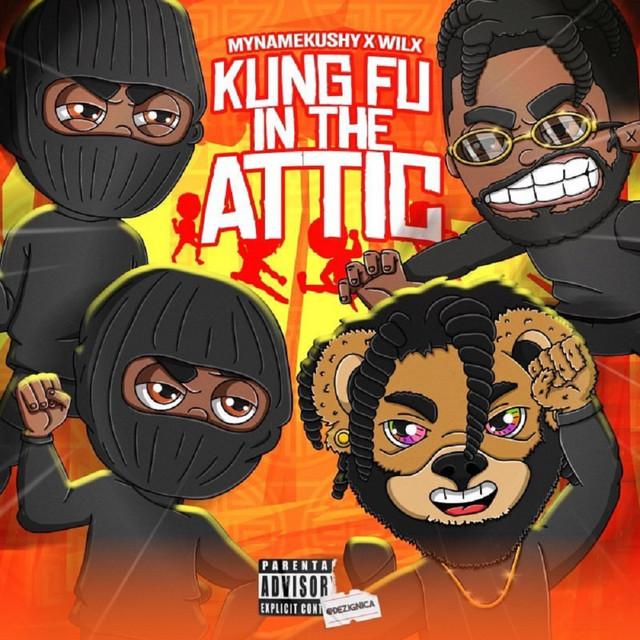 Wilx & MyNameKushy – Kung Fu In The Attic