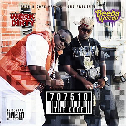 Work Dirty & Beeda Weeda – 707510 The Code