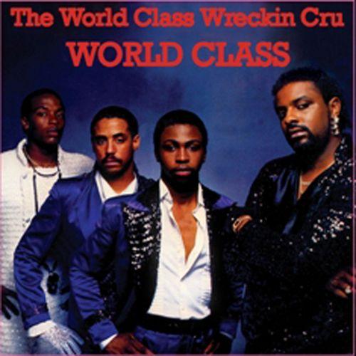 World Class Wreckin Cru - World Class