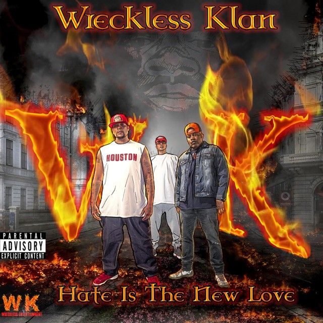 Wreckless Klan – Hate Is The New Love