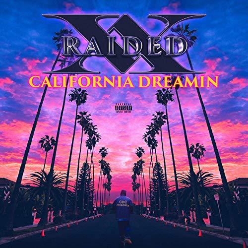 X-Raided – California Dreamin'