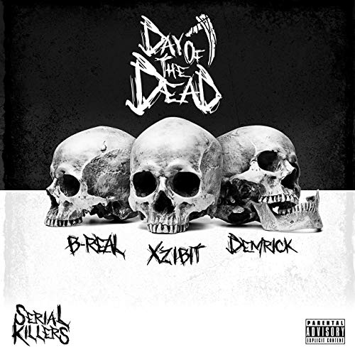 Xzibit, B-Real, Demrick – Serial Killers: Day Of The Dead