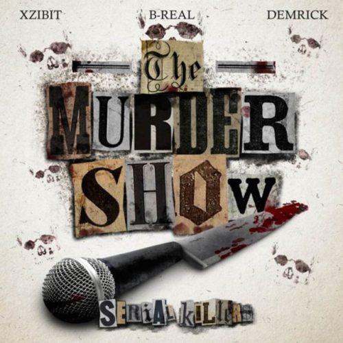 Xzibit, B-Real, Demrick - Serial Killers - The Murder Show