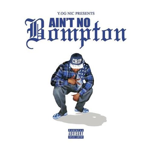 Y.Og Nic – Aint No Bompton