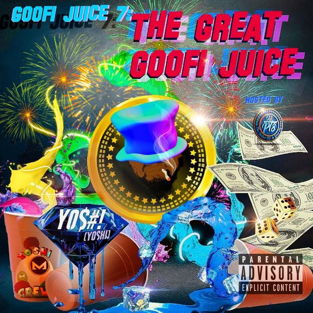 Y0$#! (Yoshi) & DjPt8 - Goofi Juice 7 The Great Goofi Juice