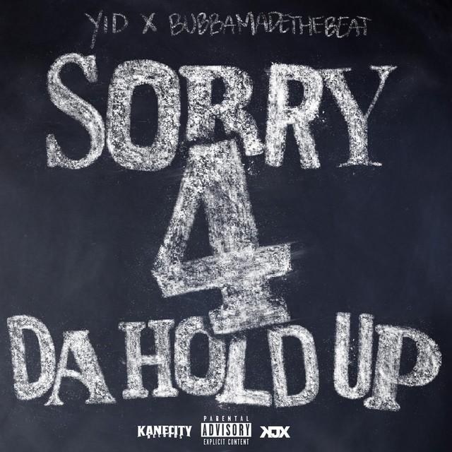 YID & BubbaMadeTheBeat – Sorry 4 Da Hold Up