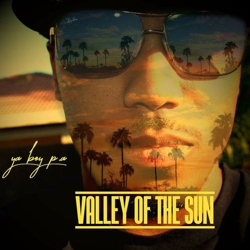 Yaboy P.A. – Valley Of The Sun