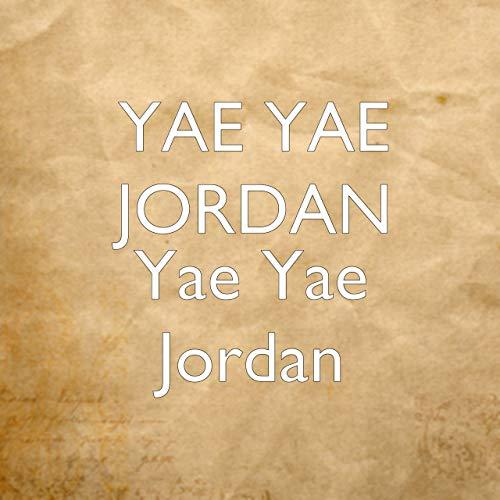 Yae Yae Jordan – Yae Yae Jordan