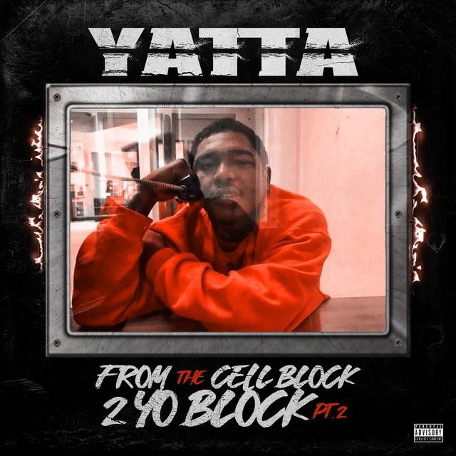 Yatta – From The Cell Block 2 Yo Block, Pt. 2