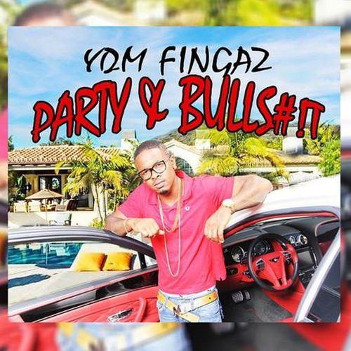Ydm Fingaz - Party & Bulls#!t