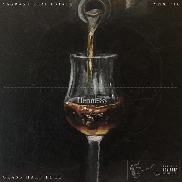 Ynx716 & Vagrant Real Estate – Glass Half Full
